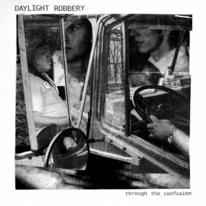 Daylight Robbery - Through the Confusion LP